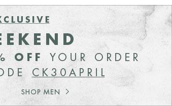 ONLINE EXCLUSIVE: EXTRA 30% OFF YOUR ORDER | SHOP MEN